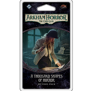 Arkham Horror The Card Game - A Thousand Shapes of Horror