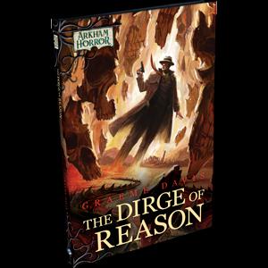 Arkham Horror Novel: The Dirge of Reason