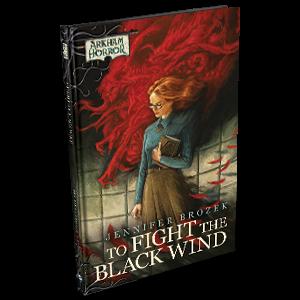 Arkham Horror Novel: To Fight the Black Wind